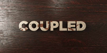 Coupled - grungy wooden headline on Maple  - 3D rendered royalty free stock image. This image can be used for an online website banner ad or a print postcard.