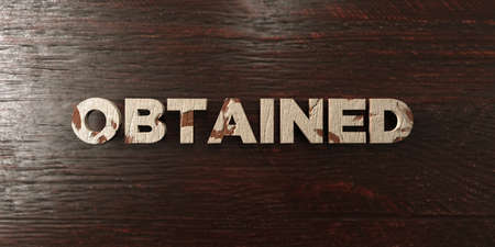 obtained: Obtained - grungy wooden headline on Maple  - 3D rendered royalty free stock image. This image can be used for an online website banner ad or a print postcard.
