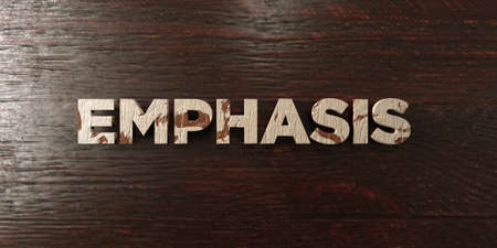 emphasis: Emphasis - grungy wooden headline on Maple  - 3D rendered royalty free stock image. This image can be used for an online website banner ad or a print postcard.