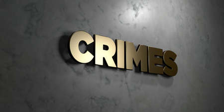 crimes: Crimes - Gold sign mounted on glossy marble wall  - 3D rendered royalty free stock illustration. This image can be used for an online website banner ad or a print postcard. Stock Photo