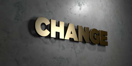 Change - Gold sign mounted on glossy marble wall  - 3D rendered royalty free stock illustration. This image can be used for an online website banner ad or a print postcard.