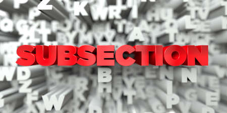 SUBSECTION -  Red text on typography background - 3D rendered royalty free stock image. This image can be used for an online website banner ad or a print postcard.