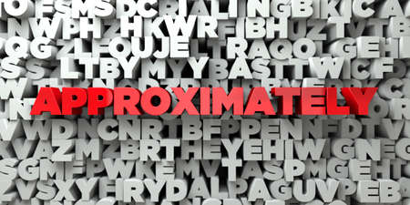 approximately: APPROXIMATELY -  Red text on typography background - 3D rendered royalty free stock image. This image can be used for an online website banner ad or a print postcard. Stock Photo