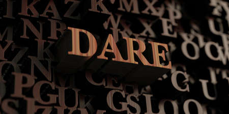 dare: Dare - Wooden 3D rendered lettersmessage.  Can be used for an online banner ad or a print postcard.