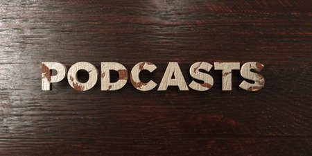 podcasts: Podcasts - grungy wooden headline on Maple  - 3D rendered royalty free stock image. This image can be used for an online website banner ad or a print postcard.