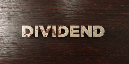 dividend: Dividend - grungy wooden headline on Maple  - 3D rendered royalty free stock image. This image can be used for an online website banner ad or a print postcard.