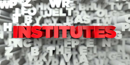INSTITUTES -  Red text on typography background - 3D rendered royalty free stock image. This image can be used for an online website banner ad or a print postcard.
