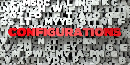 configurations: CONFIGURATIONS -  Red text on typography background - 3D rendered royalty free stock image. This image can be used for an online website banner ad or a print postcard.