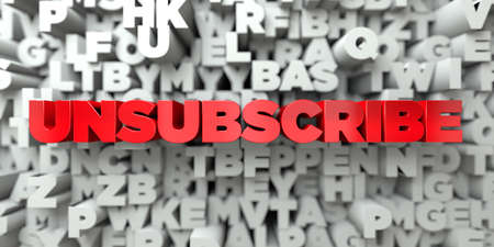 unsubscribe: UNSUBSCRIBE -  Red text on typography background - 3D rendered royalty free stock image. This image can be used for an online website banner ad or a print postcard.