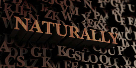 Naturally - Wooden 3D rendered lettersmessage.  Can be used for an online banner ad or a print postcard.