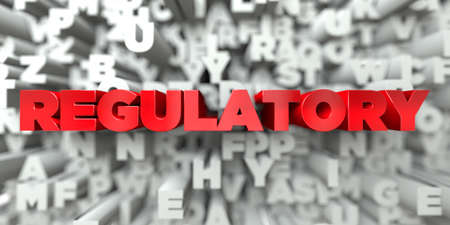 REGULATORY -  Red text on typography background - 3D rendered royalty free stock image. This image can be used for an online website banner ad or a print postcard.