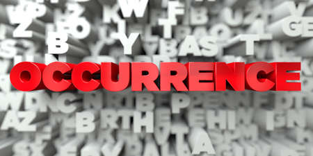 occurrence: OCCURRENCE -  Red text on typography background - 3D rendered royalty free stock image. This image can be used for an online website banner ad or a print postcard.