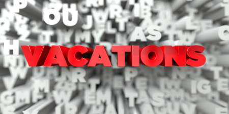 VACATIONS -  Red text on typography background - 3D rendered royalty free stock image. This image can be used for an online website banner ad or a print postcard. Stock Photo