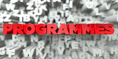 programmes: PROGRAMMES -  Red text on typography background - 3D rendered royalty free stock image. This image can be used for an online website banner ad or a print postcard.