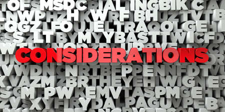 considerations: CONSIDERATIONS -  Red text on typography background - 3D rendered royalty free stock image. This image can be used for an online website banner ad or a print postcard.