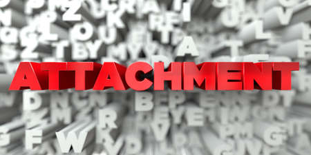 ATTACHMENT -  Red text on typography background - 3D rendered royalty free stock image. This image can be used for an online website banner ad or a print postcard.