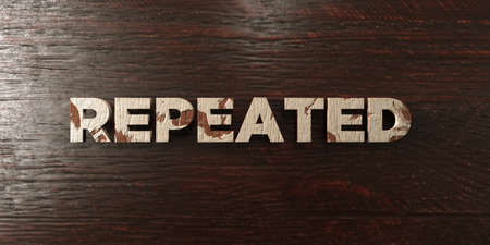 repeated: Repeated - grungy wooden headline on Maple  - 3D rendered royalty free stock image. This image can be used for an online website banner ad or a print postcard.