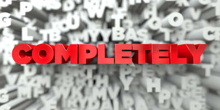 completely: COMPLETELY -  Red text on typography background - 3D rendered royalty free stock image. This image can be used for an online website banner ad or a print postcard. Stock Photo