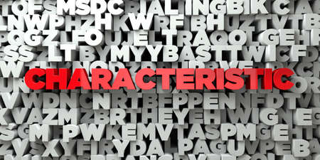 characteristic: CHARACTERISTIC -  Red text on typography background - 3D rendered royalty free stock image. This image can be used for an online website banner ad or a print postcard.