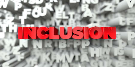 INCLUSION -  Red text on typography background - 3D rendered royalty free stock image. This image can be used for an online website banner ad or a print postcard. Stock Photo