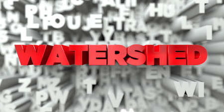 WATERSHED -  Red text on typography background - 3D rendered royalty free stock image. This image can be used for an online website banner ad or a print postcard. Stock fotó