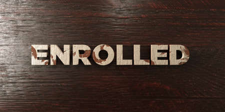 enrolled: Enrolled - grungy wooden headline on Maple  - 3D rendered royalty free stock image. This image can be used for an online website banner ad or a print postcard. Stock Photo