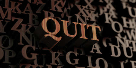 quit: Quit - Wooden 3D rendered lettersmessage.  Can be used for an online banner ad or a print postcard.