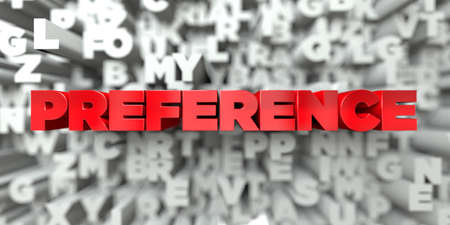 preference: PREFERENCE -  Red text on typography background - 3D rendered royalty free stock image. This image can be used for an online website banner ad or a print postcard.