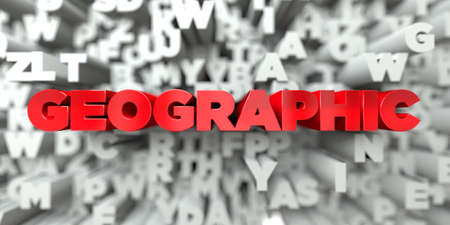 geographic: GEOGRAPHIC -  Red text on typography background - 3D rendered royalty free stock image. This image can be used for an online website banner ad or a print postcard.