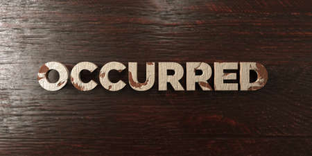 occurred: Occurred - grungy wooden headline on Maple  - 3D rendered royalty free stock image. This image can be used for an online website banner ad or a print postcard. Stock Photo