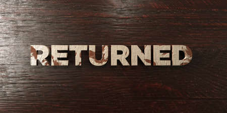Returned - grungy wooden headline on Maple  - 3D rendered royalty free stock image. This image can be used for an online website banner ad or a print postcard. Zdjęcie Seryjne