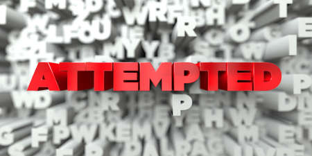 ATTEMPTED -  Red text on typography background - 3D rendered royalty free stock image. This image can be used for an online website banner ad or a print postcard.