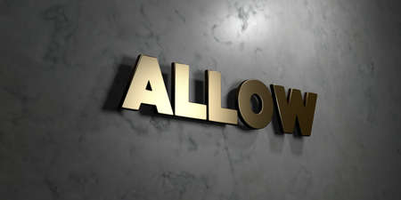 allow: Allow - Gold sign mounted on glossy marble wall  - 3D rendered royalty free stock illustration. This image can be used for an online website banner ad or a print postcard. Stock Photo
