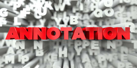 annotation: ANNOTATION -  Red text on typography background - 3D rendered royalty free stock image. This image can be used for an online website banner ad or a print postcard.