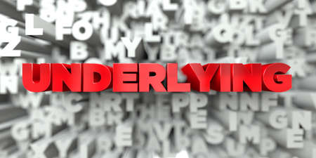 underlying: UNDERLYING -  Red text on typography background - 3D rendered royalty free stock image. This image can be used for an online website banner ad or a print postcard. Stock Photo