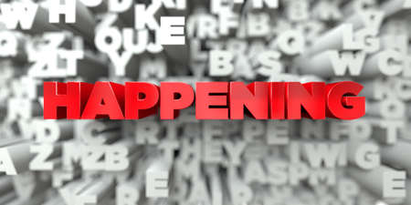 happening: HAPPENING -  Red text on typography background - 3D rendered royalty free stock image. This image can be used for an online website banner ad or a print postcard.