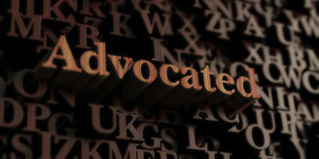 advocated: Advocated - Wooden 3D rendered lettersmessage.  Can be used for an online banner ad or a print postcard.