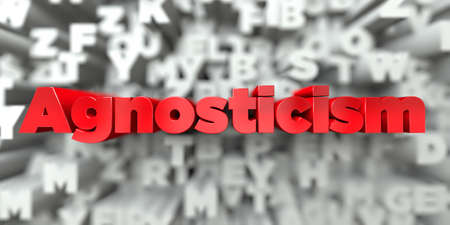 agnosticism: Agnosticism -  Red text on typography background - 3D rendered royalty free stock image. This image can be used for an online website banner ad or a print postcard. Stock Photo