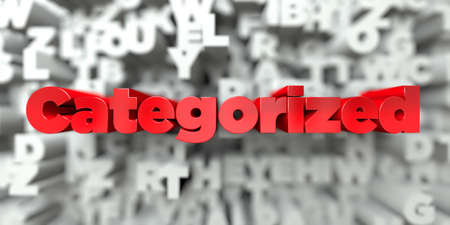 categorized: Categorized -  Red text on typography background - 3D rendered royalty free stock image. This image can be used for an online website banner ad or a print postcard.