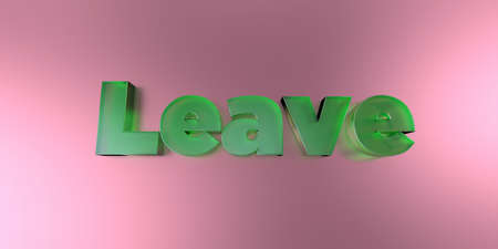 royalty free: Leave - colorful glass text on vibrant background - 3D rendered royalty free stock image. Stock Photo