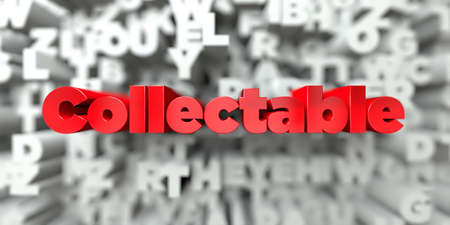 Collectable -  Red text on typography background - 3D rendered royalty free stock image. This image can be used for an online website banner ad or a print postcard.
