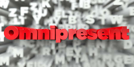 omnipresent: Omnipresent -  Red text on typography background - 3D rendered royalty free stock image. This image can be used for an online website banner ad or a print postcard.