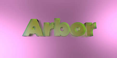 Arbor - colorful glass text on vibrant background - 3D rendered royalty free stock image.