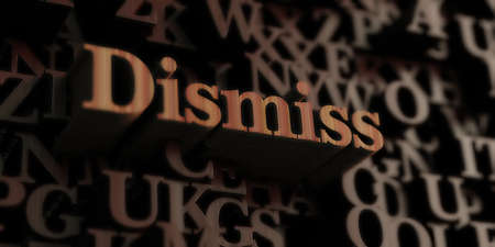 dismiss: dismiss - Wooden 3D rendered lettersmessage.  Can be used for an online banner ad or a print postcard.
