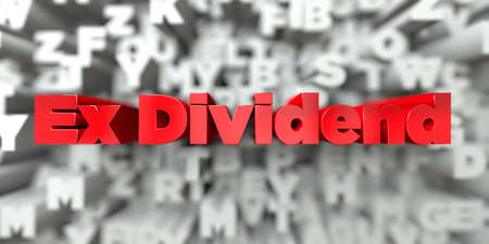 ex: Ex Dividend -  Red text on typography background - 3D rendered royalty free stock image. This image can be used for an online website banner ad or a print postcard. Stock Photo