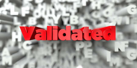 validated: Validated -  Red text on typography background - 3D rendered royalty free stock image. This image can be used for an online website banner ad or a print postcard. Stock Photo