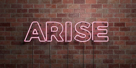 ARISE - fluorescent Neon tube Sign on brickwork - Front view - 3D rendered royalty free stock picture. Can be used for online banner ads and direct mailers.