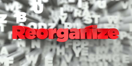 reorganize: Reorganize -  Red text on typography background - 3D rendered royalty free stock image. This image can be used for an online website banner ad or a print postcard.