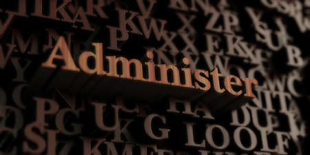 Administer - Wooden 3D rendered lettersmessage.  Can be used for an online banner ad or a print postcard. Stok Fotoğraf