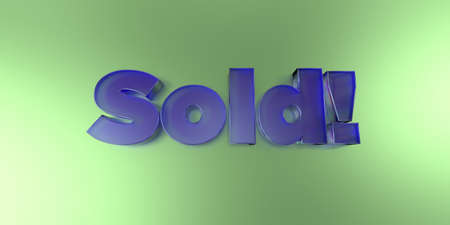Sold! - colorful glass text on vibrant background - 3D rendered royalty free stock image.